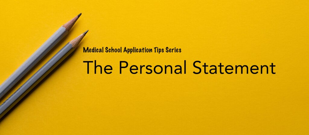 Medical School Application Series: The Personal Statement